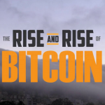 The Rise and Rise of Bitcoin: A Documentary