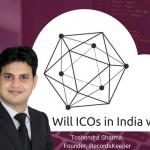 Ethereum expert Toshendra Sharma on entrepreneurship and ICOs in India