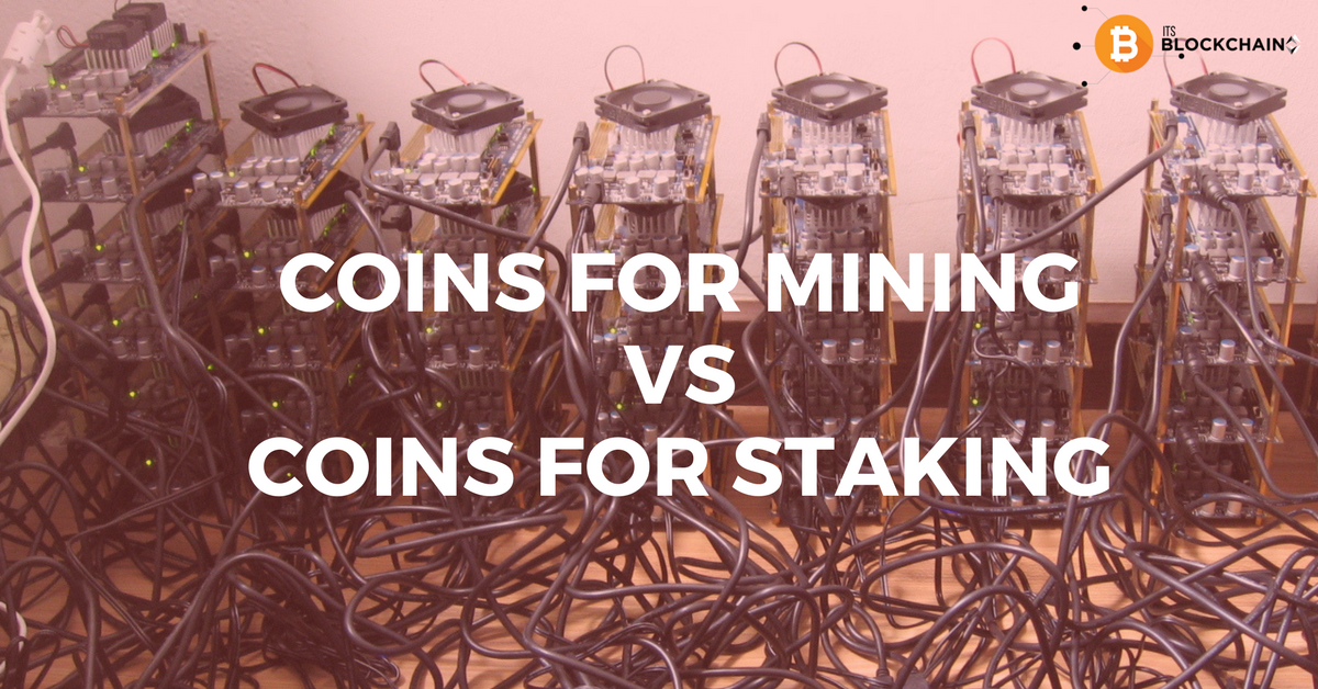 Cryptocurrency mining vs staking