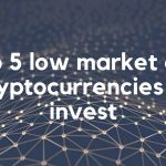 Top 5 low market cap cryptocurrencies to invest