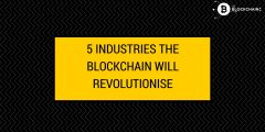 Blockchain will revolutionise these 5 industries