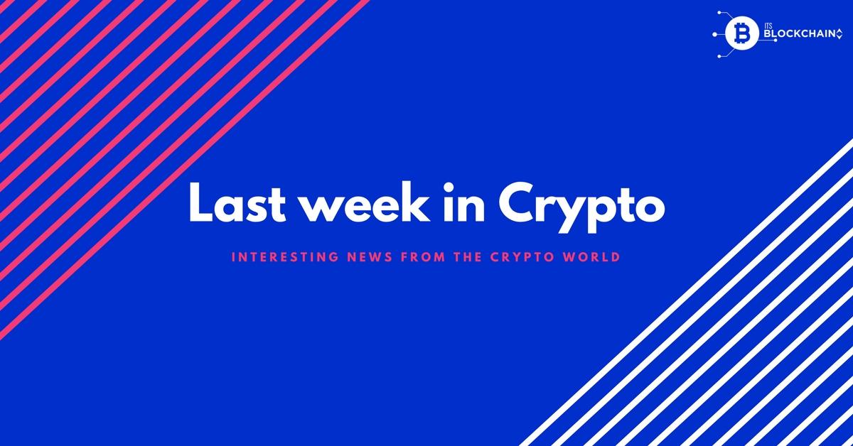 Last week in crypto