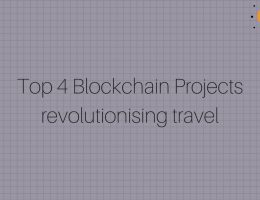 Top 4 Blockchain Projects that are revolutionising travel