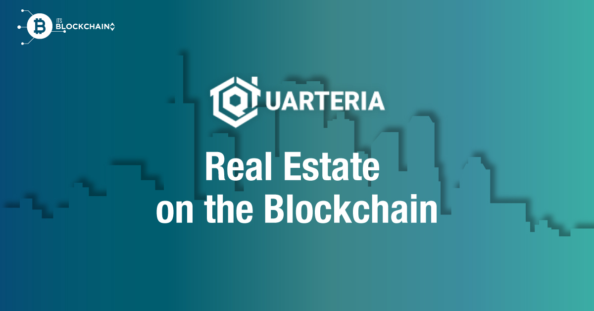 [ICO Watch] Quarteria - A Blockchain Powered Real Estate Marketplace