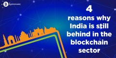 4 reasons why India is still behind in the blockchain sector
