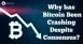 Why has Bitcoin Been Crashing Despite Consensus?