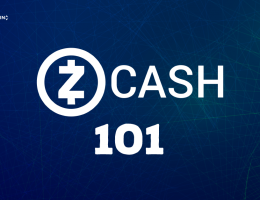 Zcash 101 –The Private Blockchain